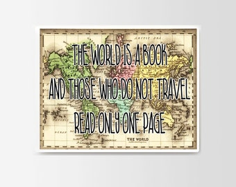 The world is A Book And Those Who Do Not Travel Read Only One Page Map Art Typograhy Inspirational Quote Wall Fine Art Prints, Art Posters
