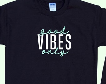 Good Vibes Only - Crewneck Sweatshirt