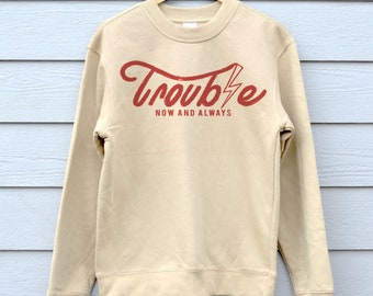 Trouble Sweatshirt Crewneck Sweatshirt Graphic Sweater Crewneck Jumper Trouble Print Mens Sweater Gift For Him Mens Sweatshirt