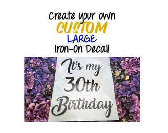 "Custom Iron On Decals - Size: Large Up to 80"" - Matte or Glitter Heat Transfer Vinyl DIY Personalized Party TShirt - HTV Iron-On Letters"