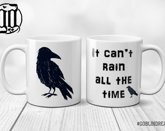 It can't rain all the time Crow Mug/Cup (Coaster and Sets also available)