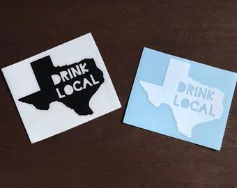 DRINK LOCAL - Vinyl Decal Sticker - Texas