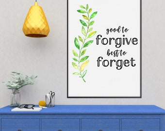 2 for 1! - Instant Digital Printable - Positive Quote - Good To Forgive Best To Forget