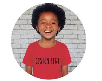Your Text Here Shirt, Toddler Tee Shirt, Youth Tshirt, Cotton Crewneck Clothing, Custom Clothing, Design Your Own Shirt, Birthday Shirt
