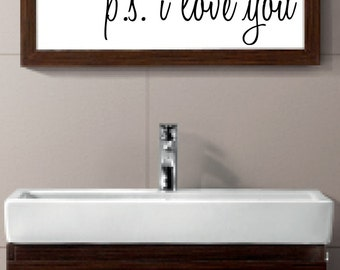 PS I LOVE YOU vinyl wall decal sticker bathroom mirror inspirational art Free Shipping