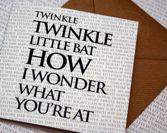 Quote Greeting Card - Twinkle, twinkle, little Bat!...