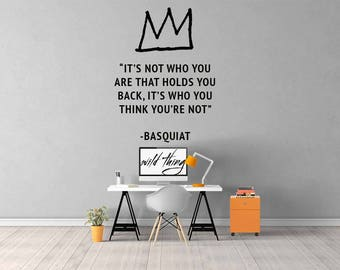 Basquiat Quote Wall Decal / Basquiat Art / Home Decor / Wall Sticker / Wall Decal