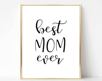 Best Mom Ever Digital Print | Best Mom Printable Gift | Best Mom Quote Gift | Mother's Day Quote | Mother's Day Gift