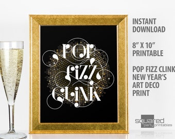 New Years Printable Pop Fizz Clink printable Art Deco party sign and Decor, black & gold print, New Year's printables, party decorations