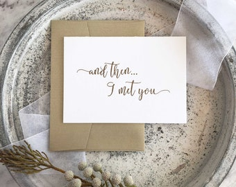 Groom Card From Bride, And Then I Met You Card, Calligraphy Card, Bride To Groom Card, Groom To Bride Card, Wedding Day Cards, Bride Gift