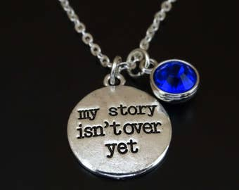 My story isn't over yet Necklace, My story isnt over yet Charm, Motivational Necklace, Motivational Jewelry, Break Up Necklace, Survivor