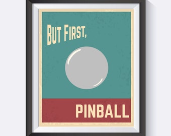 Pinball Print, Pinball, But First Pinball Pinball Wall Print, Arcade Games, Game Room Art, Man Cave, Woman Cave,  Digital Print Wall Art