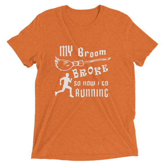 My Broom Broke So Now I Go Running T-Shirt - Triblend T-Shirt - Halloween Running Shirt