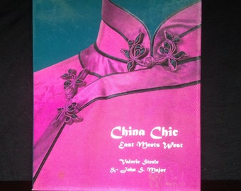 China Chic East Meets West / by Steele and Major / Chinese fashion / History of Chinese costume / Fashion book / Costume History book