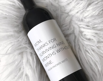 Mom, Thanks For Surviving Nine Months Without Wine- WINE LABEL, Funny mothers day gift, mothers day gift, mothers day present, gift for mom