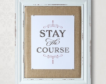 Stay the Course • Motivational Home Decor Print • Don't Give Up • Typography Print • 8x10 •  Custom Colors