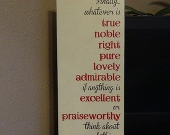 """Philippians 4:8 Sign, Finally whatever is true, noble, right, pure, love, admirable, praiseworthy. Scripture Sign 12"""" x 28"""" SignsbyDenise"""