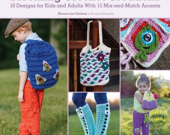 Blooming Crochet Creations-10 Designs for Kids and Adults with 15 Mix-and-Match Accents by Shauna-Lee Graham