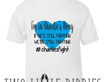Charlies Fight Charity Fundraising Baby/Toddler T Shirt All Profits go to Charlies Go Fund Me Campaign
