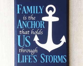 Family is the Anchor / Life's Storms / Family Quote Sign / Wood Family Sign / Family Wall Decor / Family Rules Sign / Nautical Decor
