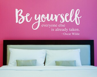 Be Yourself everyone else is already taken Decal - Oscar Wilde Quote - Girl Bedroom Wall Art - Inspirational Quote Decor