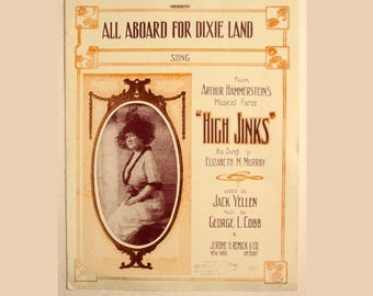 "Antique/Vintage 1913 Sheet Music ""All Aboard for Dixie Land"" from Arthur Hammerstein's Broadway Musical ""High Jinks"""