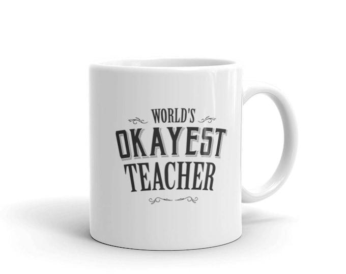 Teacher gifts, World's Okayest Teacher Coffee Mug, teacher christmas gifts, funny teacher gifts, preschool kindergarten teacher