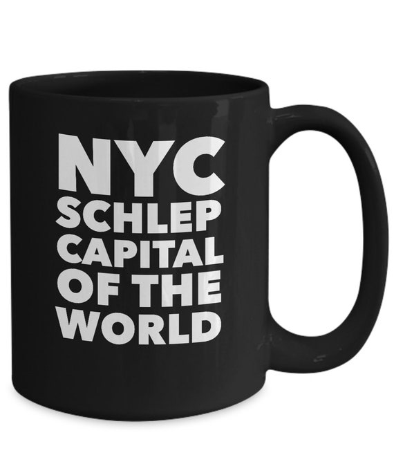 New yorker mug nyc schlep capital of the world gifts for moving to nyc
