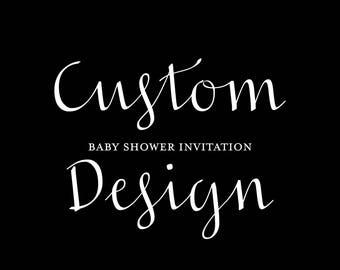 Custom Baby Shower Invitation Design - Custom Stationery - Graphic Design - Baby Shower Invite
