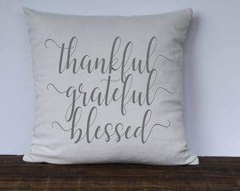 Farmhouse Thankful Grateful Blessed Pillow Cover, Thanksgiving Pillow, Fall Pillow, Decorative Couch Pillow cover, Housewarming gift