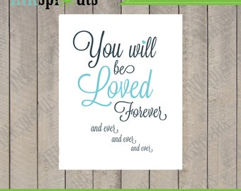 INSTANT DOWNLOAD - Loved Forever Quote print, Love, Hearts, Nursery Print, Love text, Love Letters, Wedding print, Item 103