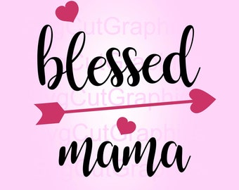 Blessed Mama SVG Files Svg Quotes SVG Cut File Vinyl Cut File Svg Files for Cricut Svg Monogram Frames Silhouette SVG Files Cricut Svg Files