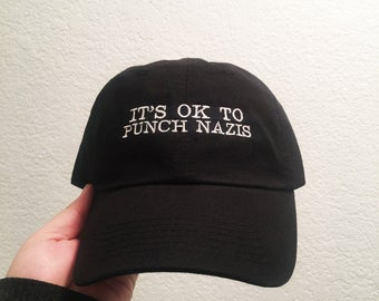It's OK to punch nazis embroidered dad hat mom cap mom hat dad cap black unstructured baseball style end racism fuck trump resist nazis