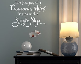 The Journey of a Thousand Miles Begins with a Single Step - Style 2 - Removable Vinyl Wall Decal