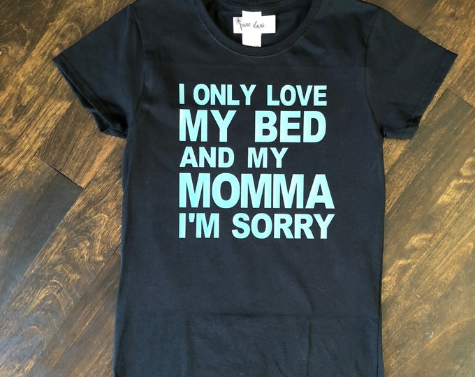 I Only Love My Bed & My Momma Unisex T-Shirt