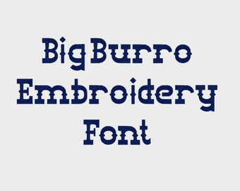"Big Burro Embroidery Machine Font in 4 sizes (0.5"", 1"", 2"" & 3"") upper and lower case + numbers - INSTANT DOWNLOAD -  Item # 1105"