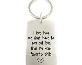 Father's Day Gift - I Love How We Don't Have To Say Out Loud That I'm Your Favorite Child - Gift For Dad - Handmade Engraved Jewelry