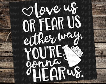 Love us or fear us, You're gonna hear us Cheer SVG, JPG, PNG, Studio.3 File for Silhouette, Cameo, Cricut