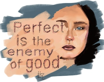 Perfect is the Enemy - Art Print - Fantasy illustration of a positive affirmation - Digital Painting