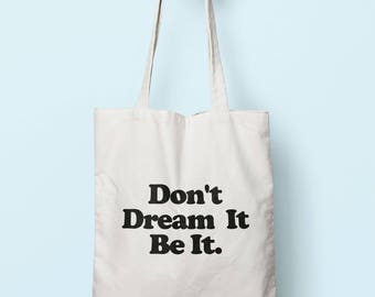 Don't Dream It Be It Tote Bag Long Handles TB1103