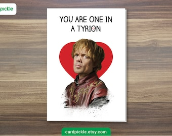 DOWNLOAD Printable Card - I Love You Card - Game of Thrones Card - Tyrion - Happy Birthday - Happy Anniversay - Valentines Card