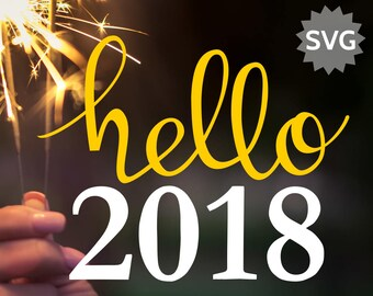 Hello 2018 SVG file for Cricut & Silhouette, Handwritten Happy New Year SVG 2018, Hello 2018 Handwriting / Calligraphy SVG files