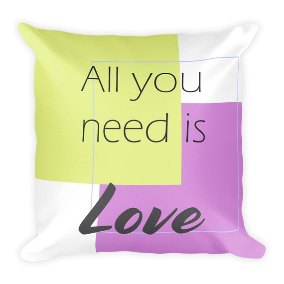 All You Need is Love Square Pillow