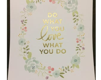 8x10 Framable Quote: Do What You Love What You Do