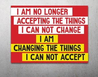 I Am Changing PRINTABLE Protest Poster