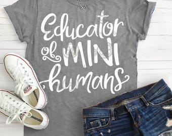 Teacher svg, students svg, teacher shirt, school svg, educator of mini humans, DXF, EPS, end of school svg, educator svg, teacher saying svg