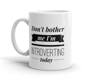 Gifts for Introverts - I'm Introverting Today – Coffee Mug for Introverts - Sarcastic Gifts