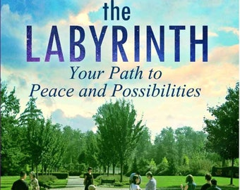 Walking the Labyrinth: Your Path to Peace and Possibilities Paperback