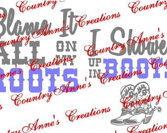 "SVG PNG DXF  Cut file for Silhouette, Cricut, Pazzles Scan N Cut - Front Back ""Blame it all on my roots I showed up in boots"" all file types"