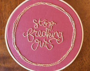 Stop Freaking Out embroidery
